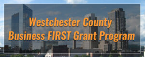 Westchester County Business FIRST Grant Program